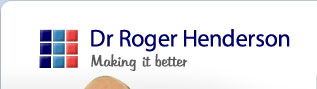 Dr Roger Henderson - Making it better.